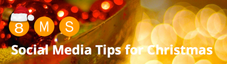 Social Media Tips For Christmas - 8MS