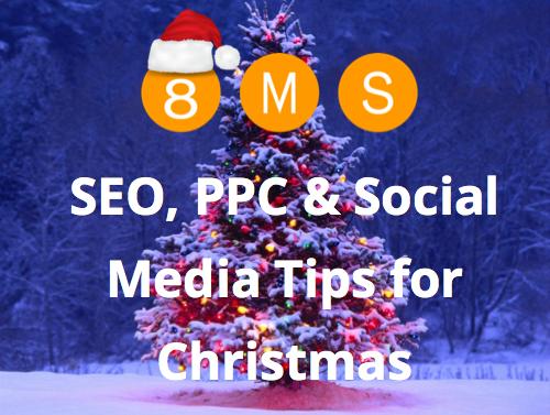SEO, PPC and Social Media Tips For Christmas - 8MS