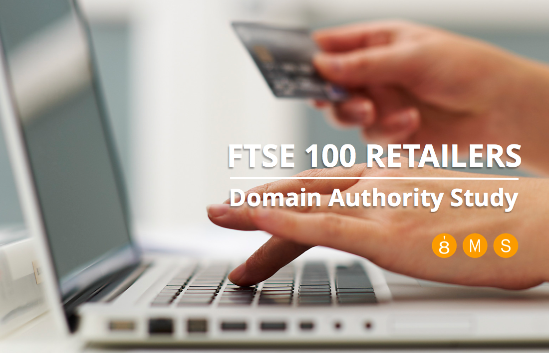 FTSE 100 UK Retailers - Domain Authority Study