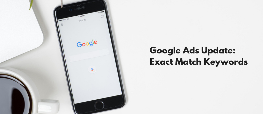 Google Ads Exact Match Update